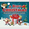 A Kid\'s Christmas - 16 Favorite Christmas Classics