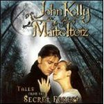 JOHN KELLY MAITE ITOIZ - Tales From The Secret Forest