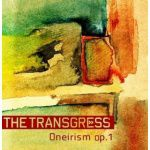 THE TRANSGRESS - Oneirism op. 1