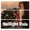 Twilght Cafe – Smooth Jazz for a Romantic Evening